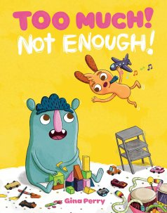 celebrate-picture-books-picture-book-review-too-much-not-enough-cover