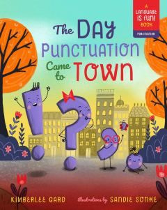 celebrate-picture-books-picture-book-review-the-day-punctuation-came-to-town-cover