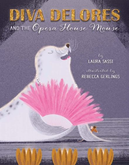 celebrate-picture-books-picture-book-review-diva-delores-and-the-opera-house-mouse-cover
