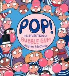 celebrate-picture-books-picture-book-review-Pop!-the-invention-of-bubble-gum-cover