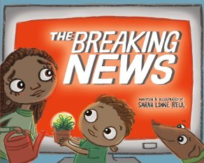 celebrate-picture-books-picture-book-review-the-breaking-news-cover