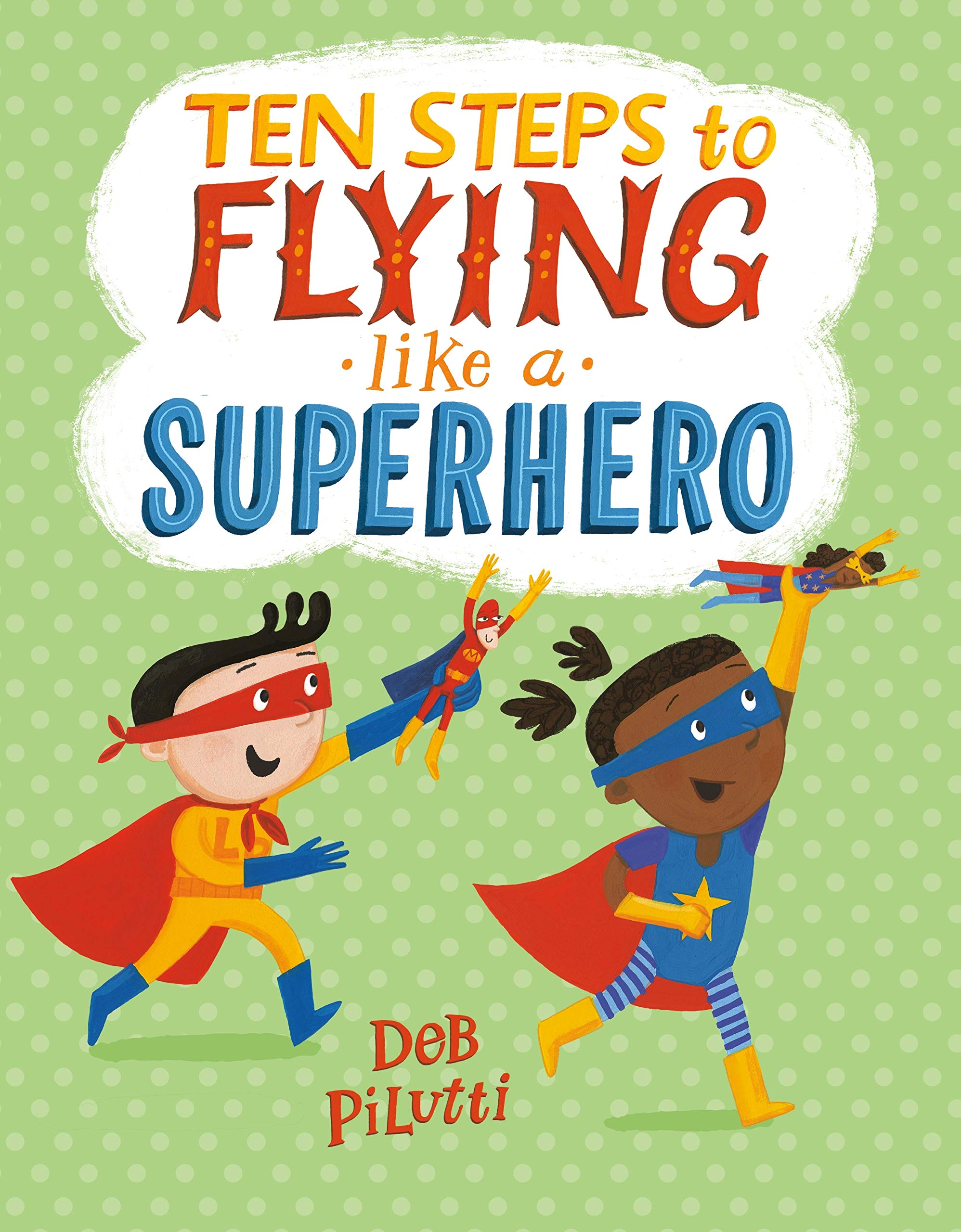 celebrate-picture-books-picture-book-review-ten-steps-to-flying-like-a-superhero-cover