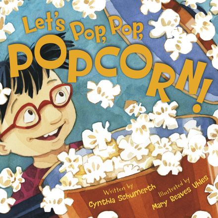 celebrate-picture-books-picture-book-review-let's-pop-pop-popcorn-cover