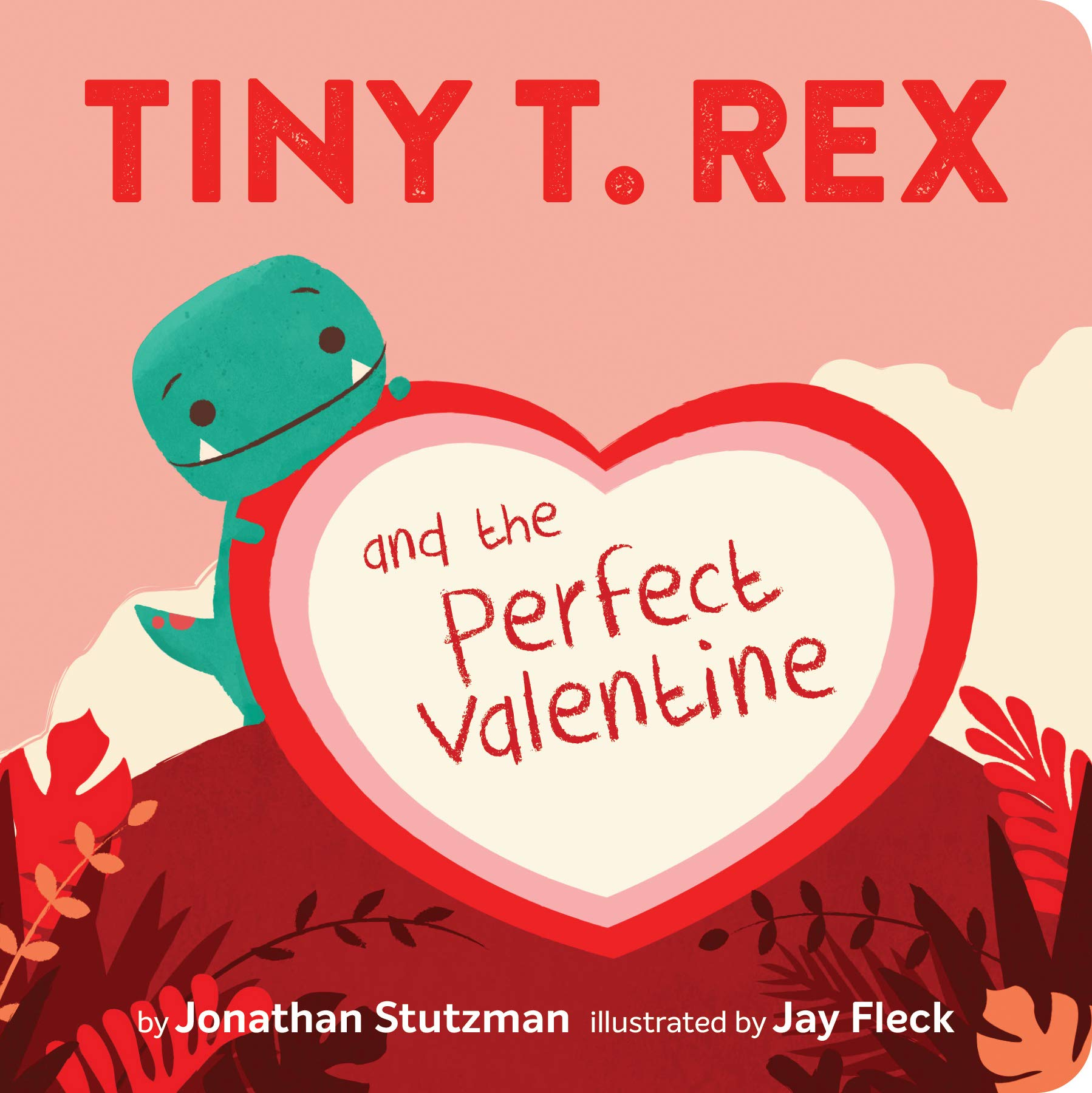 celebrate-picture-books-picture-book-review-tiny-t-rex-and-the-perfect-valentine-cover