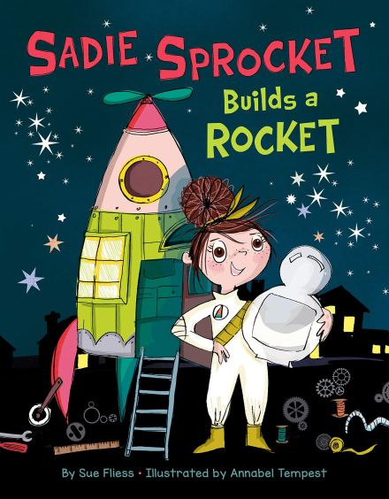 celebrate-picture-books-picture-book-review-sadie-sprocket-builds-a-rocket-cover