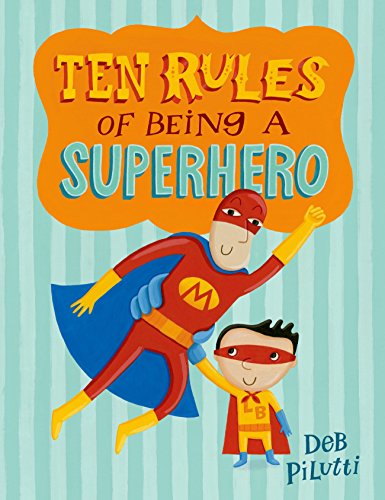 celebrate-picture-books-picture-book-review-ten-rules-of-being-a-superhero-cover