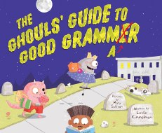 celebrate-picture-books-picture-book-review-the-ghouls-guide-to-good-grammar-cover