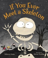 celebrate-picture-books-picture-book-review-if-you-ever-meet-a-skeleton-cover